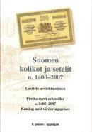 Suomen kolikot ja setelit n. 1400–2007 (8. painos)